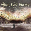 Thumbnail image for Review: Our Last Enemy's New Release Pariah – The Best Metal I Have Heard in a Long Time