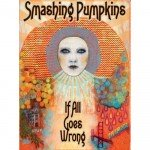 "Smashing Pumpkins – ""If All Goes Wrong"" DVD available Nov 11th"