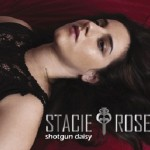 Stacie Rose Releases Her Third Full-length CD Release Shotgun Daisy