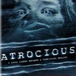 DVD Giveaway – Atrocious (International Horror Film)