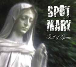 Post image for Music Review: Spot Mary Full Of Grace –  Joey Ammo