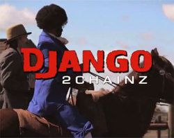 Post image for Watch Django Unchained Get the 2Chainz Treatment (Full Video)