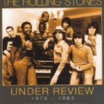 DVD Review: Rolling Stones – Under Review 1975-1983: The Ronnie Wood Years