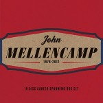 Review: John Mellencamp 1978- 2012, Box Set – Americana in its Purest Form