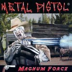 CD Review Metal Pistol – Magnum Force
