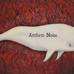 Music Review – Anthem Noise: White Whale