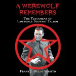 A Werewolf Remembers – The Testament of Lawrence Stewart Talbot
